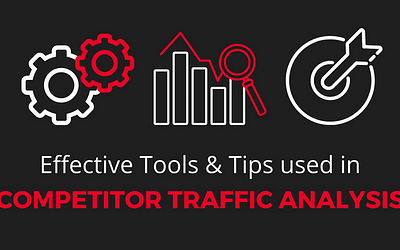 Effective Tools and Tips used in Competitor Traffic Analysis